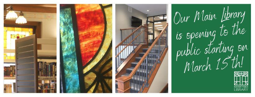 "An image of the main floor fiction shelves, a close up of the stained glass windows, and a picture of the main entrance stairs, saying ""Our Main Library is opening to the public starting on March 15th!"" with the library logo"