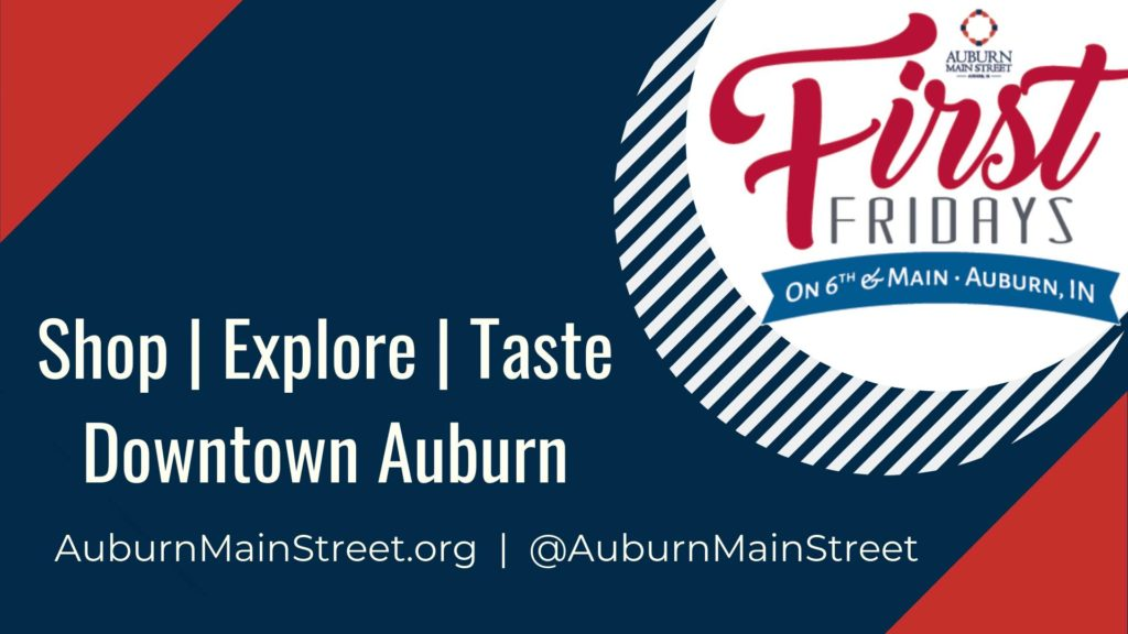 "First Fridays on 6th & Main logo with ""Shop. Explore. Taste Downtown Auburn""  auburnmainstreet.org @AuburnMainStreet"