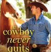 A Cowboy Never Quits by Cindi Madsen